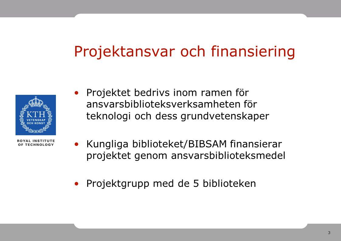 3 Projektansvar och finansiering Projektet bedrivs inom ramen för ansvarsbiblioteksverksamheten för teknologi och dess grundvetenskaper Kungliga bibli