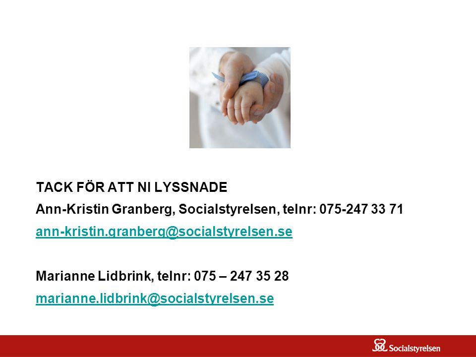 OM SOSFS 2005:12 TACK FÖR ATT NI LYSSNADE Ann-Kristin Granberg, Socialstyrelsen, telnr: 075-247 33 71 ann-kristin.granberg@socialstyrelsen.se Marianne