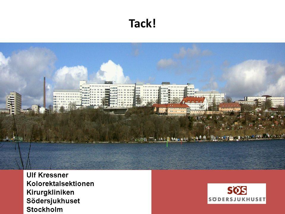Tack! Ulf Kressner Kolorektalsektionen Kirurgkliniken Södersjukhuset Stockholm
