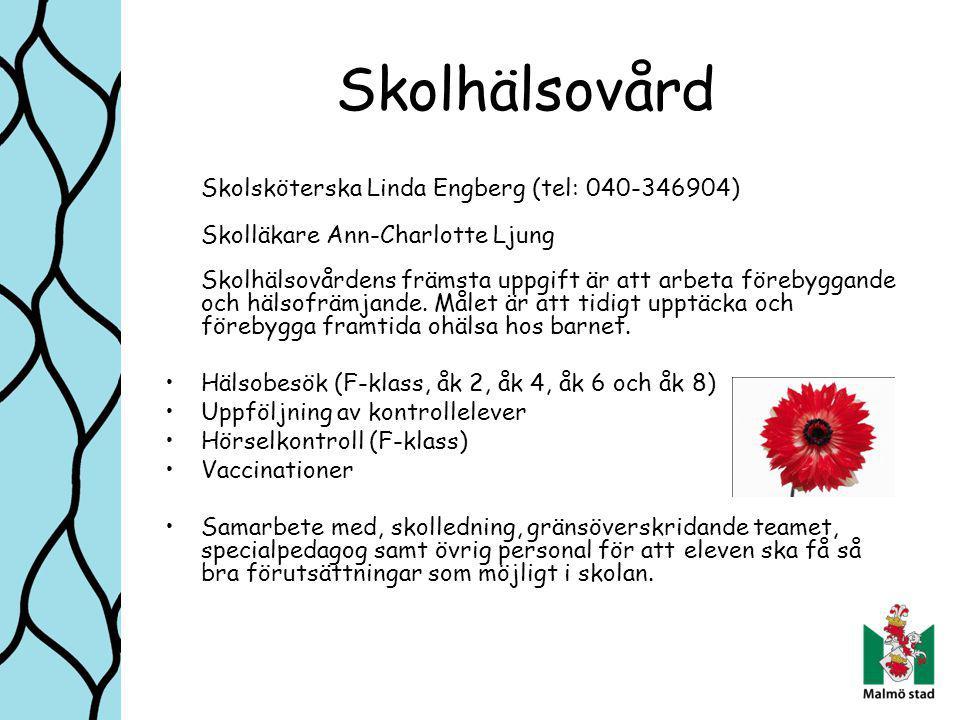 Skolhälsovård Skolsköterska Linda Engberg (tel: 040-346904) Skolläkare Ann-Charlotte Ljung Skolhälsovårdens främsta uppgift är att arbeta förebyggande och hälsofrämjande.