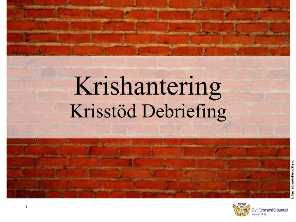 1 Krishantering Krisstöd Debriefing © Matts Imhagen/Civilförsvarsförbundet