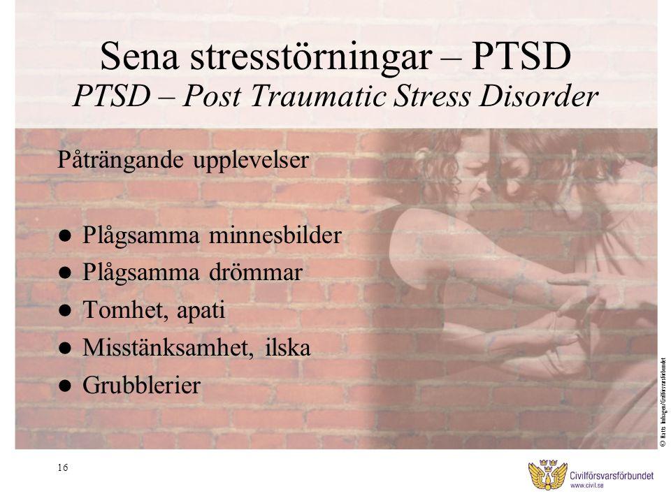16 Sena stresstörningar – PTSD PTSD – Post Traumatic Stress Disorder Påträngande upplevelser Plågsamma minnesbilder Plågsamma drömmar Tomhet, apati Mi