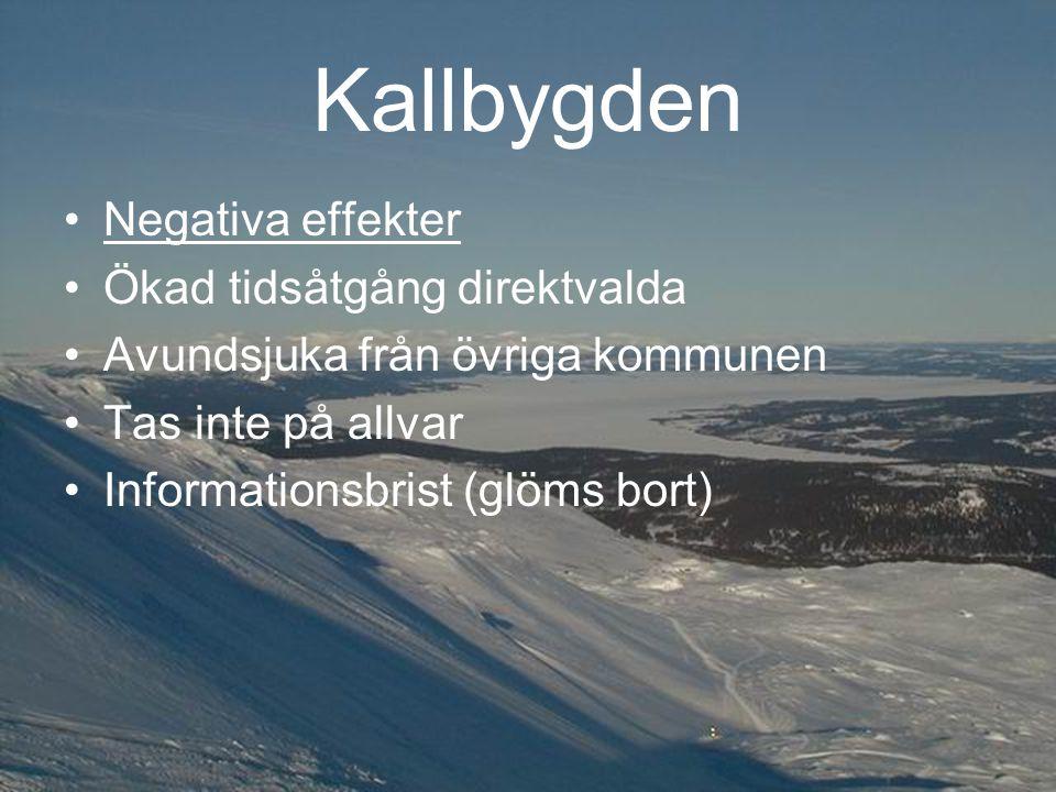 Kallbygden Negativa effekter Ökad tidsåtgång direktvalda Avundsjuka från övriga kommunen Tas inte på allvar Informationsbrist (glöms bort)