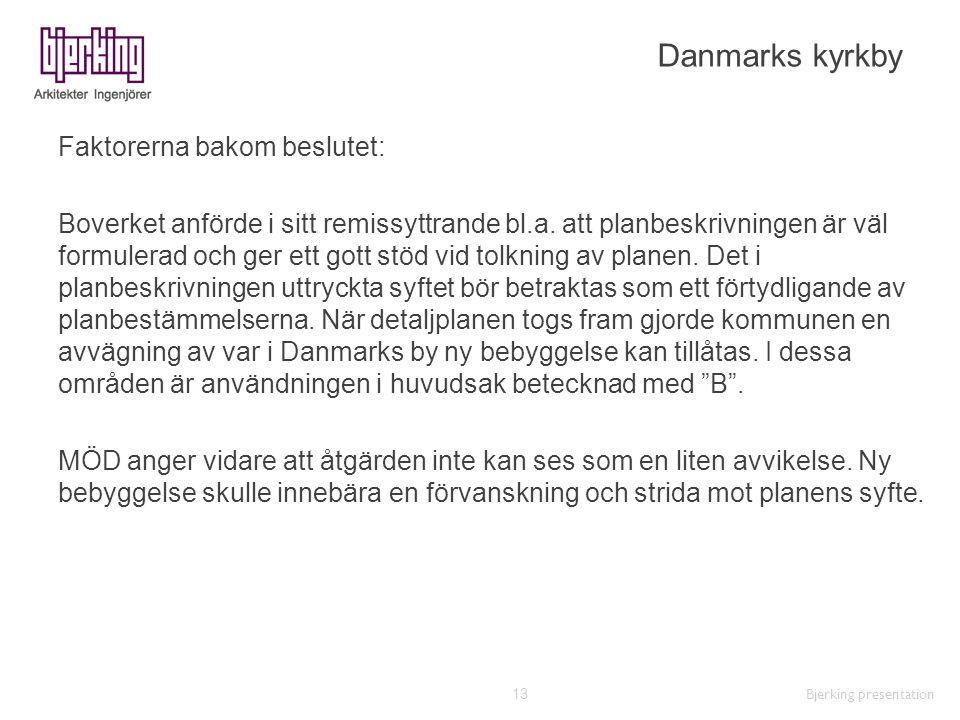 Danmarks kyrkby Faktorerna bakom beslutet: Boverket anförde i sitt remissyttrande bl.a. att planbeskrivningen är väl formulerad och ger ett gott stöd