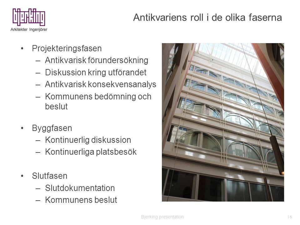 Projekteringsfasen –Antikvarisk förundersökning –Diskussion kring utförandet –Antikvarisk konsekvensanalys –Kommunens bedömning och beslut Byggfasen –