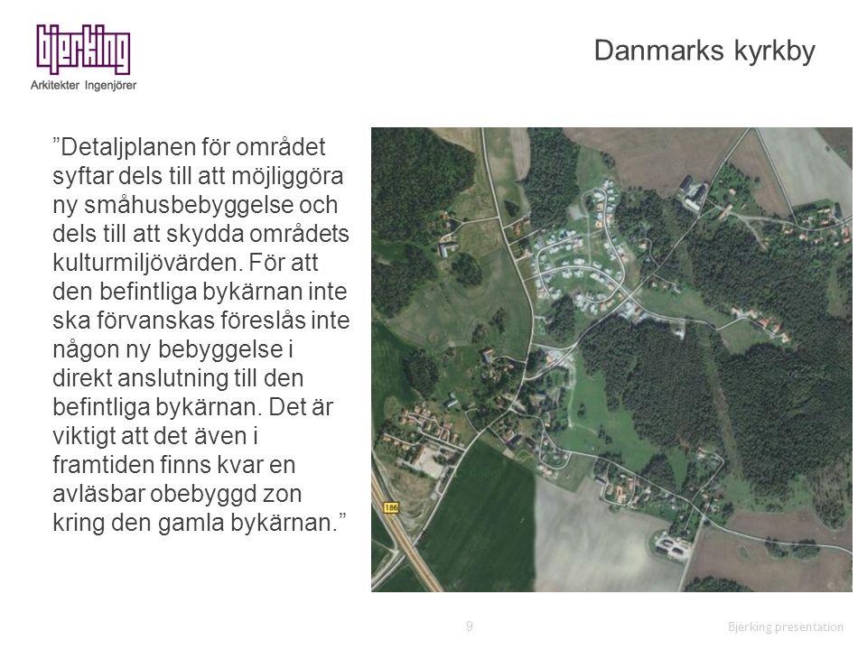 """Danmarks kyrkby """"Detaljplanen för området syftar dels till att möjliggöra ny småhusbebyggelse och dels till att skydda områdets kulturmiljövärden. För"""