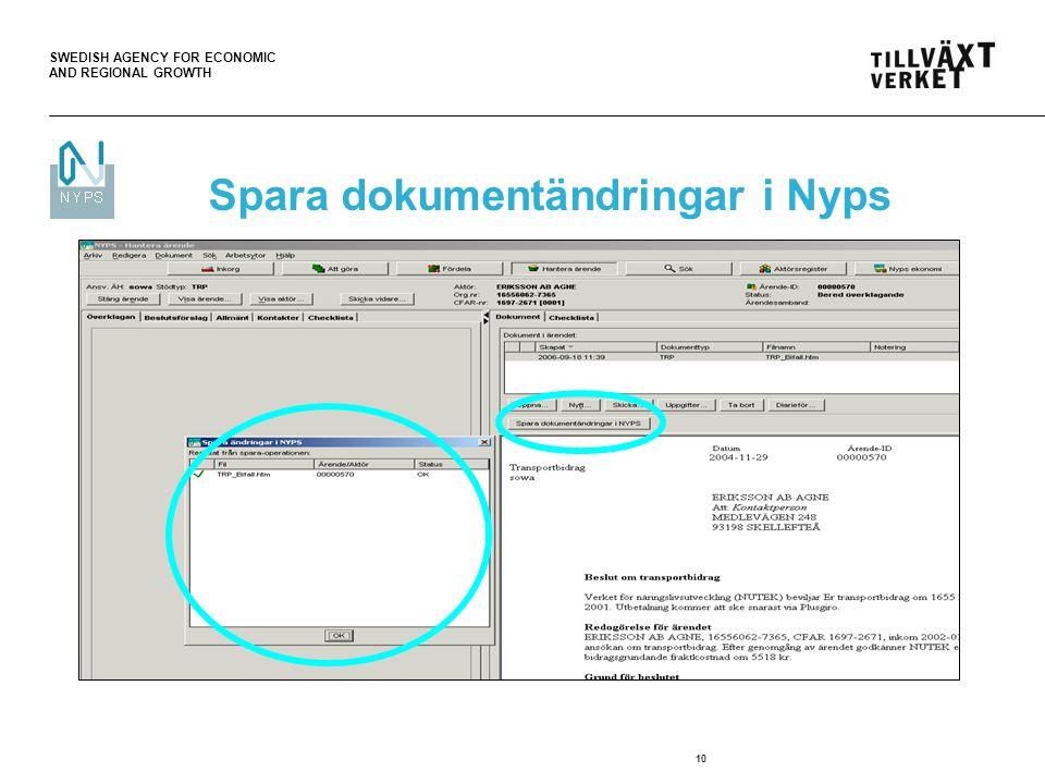 SWEDISH AGENCY FOR ECONOMIC AND REGIONAL GROWTH 10 Spara dokumentändringar i Nyps