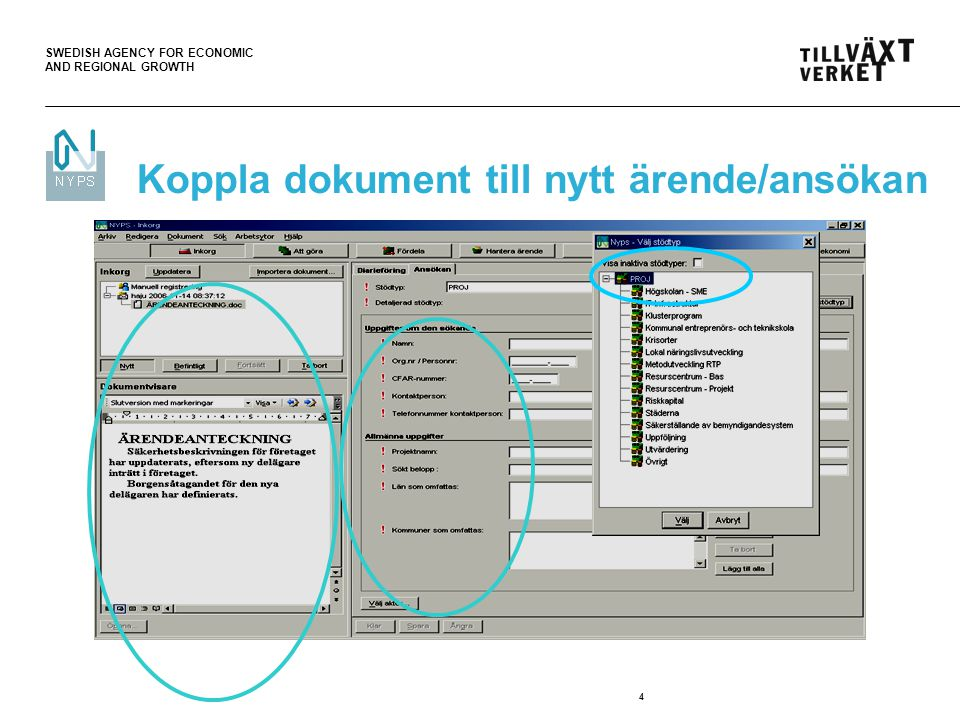 SWEDISH AGENCY FOR ECONOMIC AND REGIONAL GROWTH 4 Koppla dokument till nytt ärende/ansökan