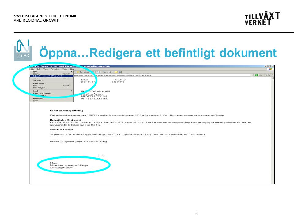 SWEDISH AGENCY FOR ECONOMIC AND REGIONAL GROWTH 9 Öppna…Redigera ett befintligt dokument