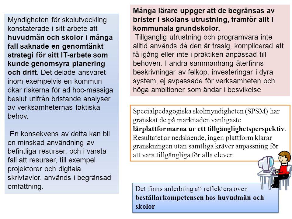 Specialpedagogiska skolmyndigheten (SPSM) har granskat de på marknaden vanligaste lärplattformarna ur ett tillgänglighetsperspektiv.