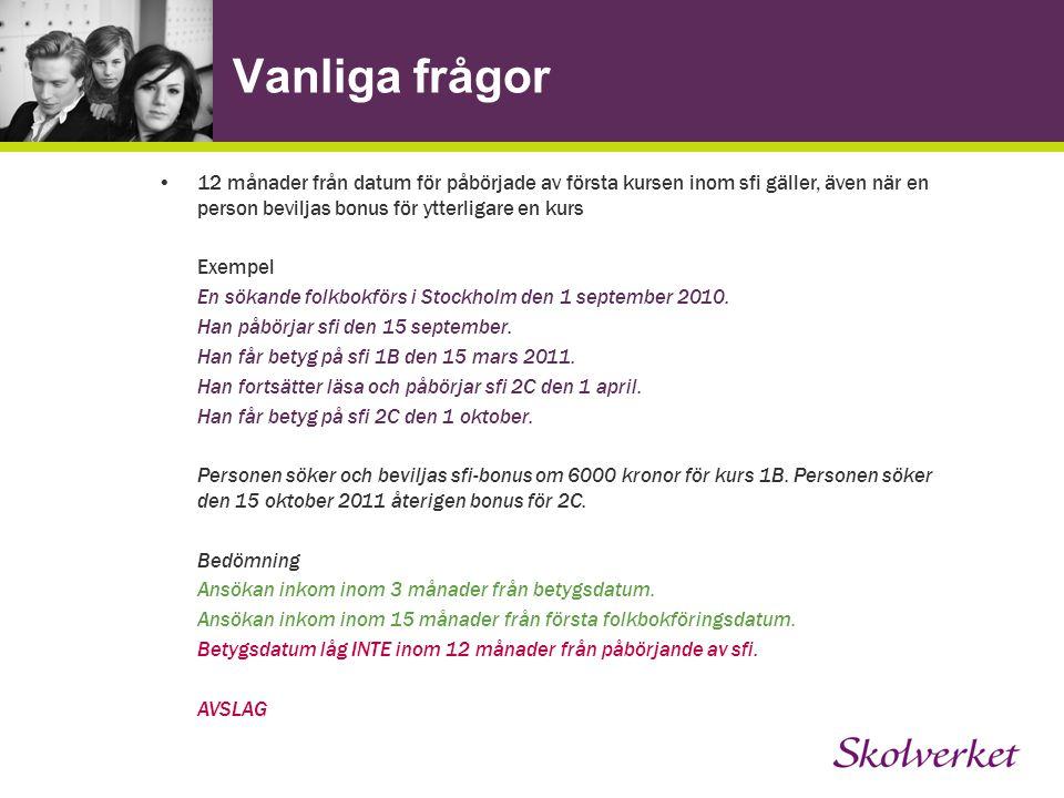 Vanliga frågor 12 månader från datum för påbörjade av första kursen inom sfi gäller, även när en person beviljas bonus för ytterligare en kurs Exempel En sökande folkbokförs i Stockholm den 1 september 2010.