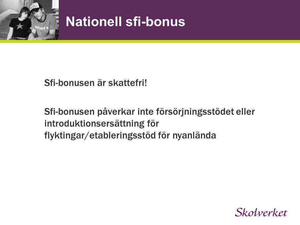 Nationell sfi-bonus Sfi-bonusen är skattefri.