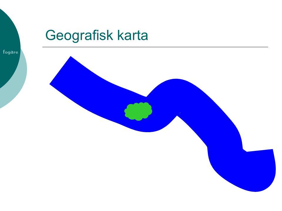 f og a re Geografisk karta