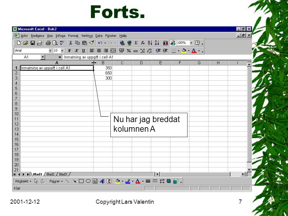 2001-12-12Copyright Lars Valentin7 Forts. Nu har jag breddat kolumnen A