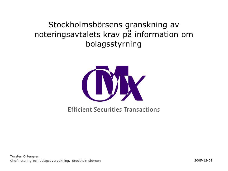 2 Noteringskravet (76 svenska bolag och 9 utländska bolag omfattades av kravet per 050701) Svenska aktiebolag på A-listan samt O-listebolag med ett marknadsvärde över 3 miljarder kronor skall tillämpa den svenska koden för bolagsstyrning Utländska bolag skall tillämpa den kod för bolagsstyrning som allmänt tillämpas i utlandet, eller om sådan saknas, den svenska koden för bolagsstyrning Kravet gäller fortlöpande för de bolag som en gång omfattats.