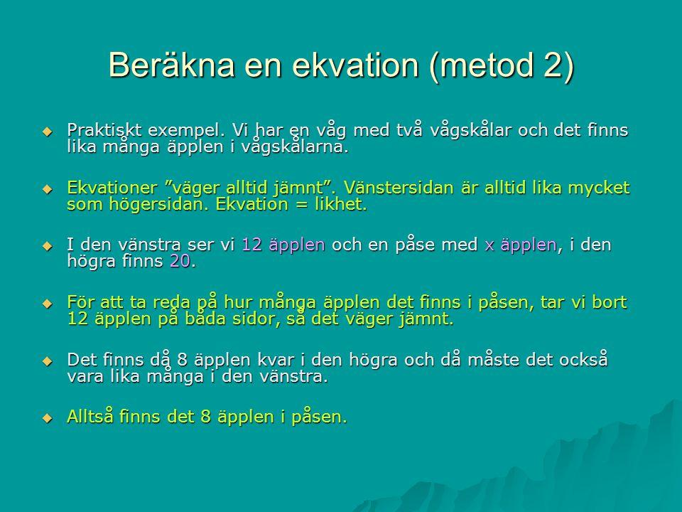 Beräkna en ekvation (metod 2)  Praktiskt exempel.