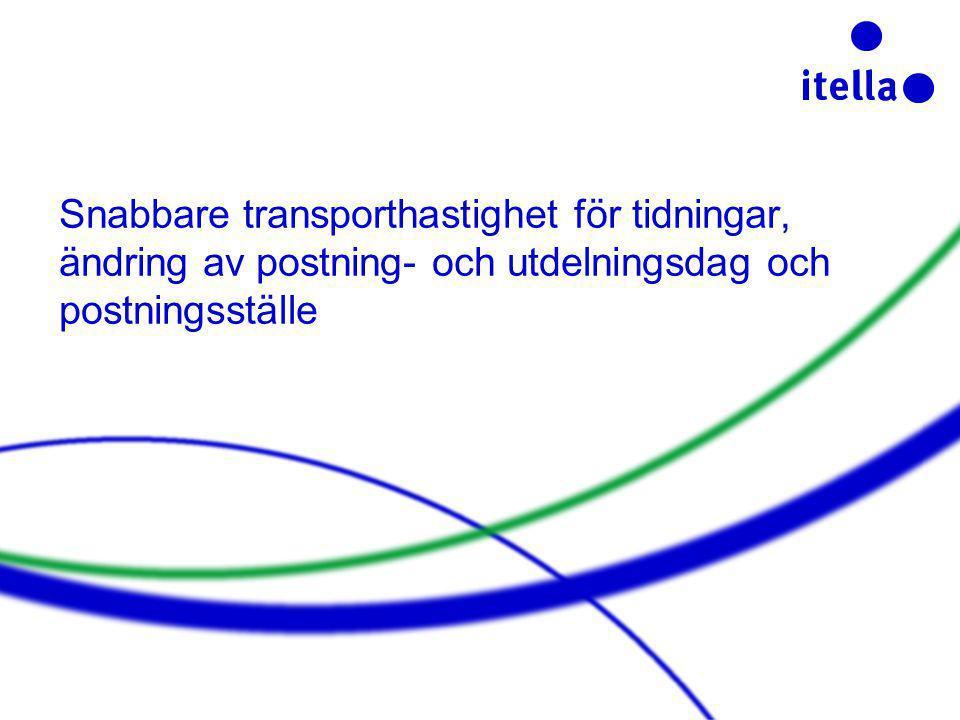 Snabbare transporthastighet för tidningar, ändring av postning- och utdelningsdag och postningsställe