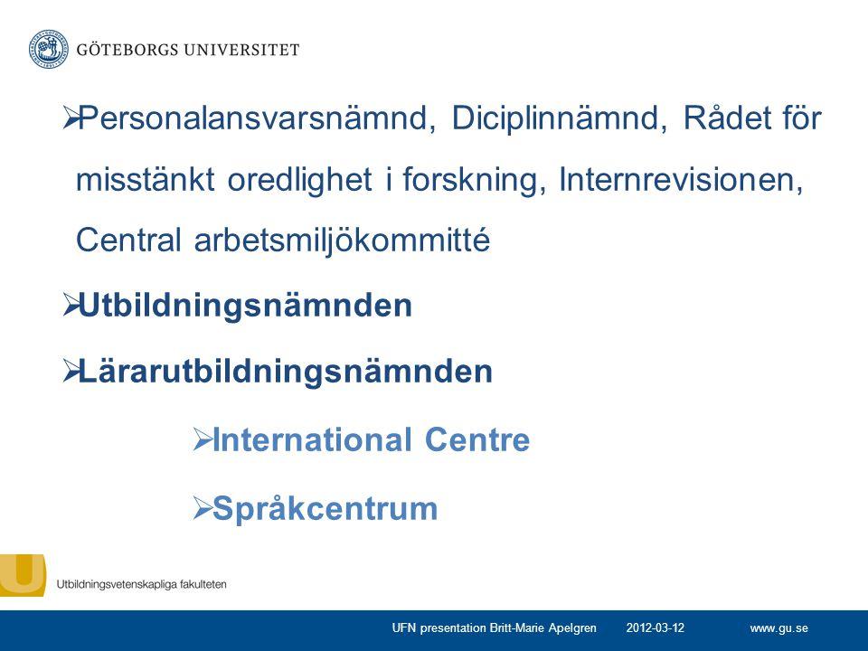 www.gu.se  Personalansvarsnämnd, Diciplinnämnd, Rådet för misstänkt oredlighet i forskning, Internrevisionen, Central arbetsmiljökommitté  Utbildnin