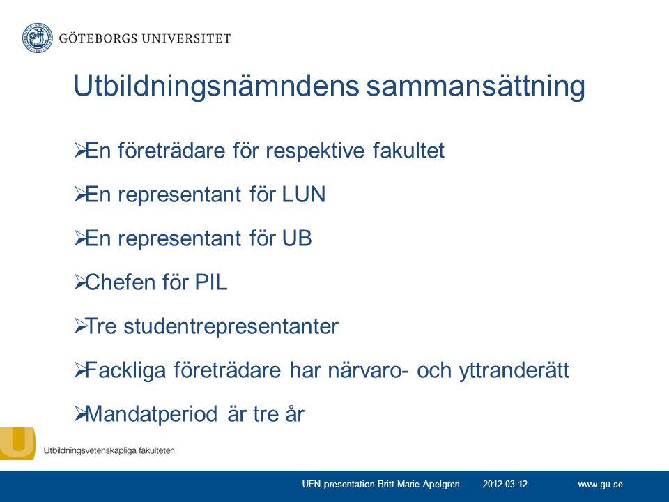 www.gu.se Utbildningsnämndens sammansättning  En företrädare för respektive fakultet  En representant för LUN  En representant för UB  Chefen för