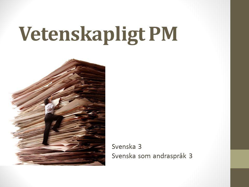 Vetenskapligt PM Svenska 3 Svenska som andraspråk 3