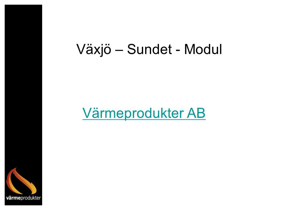 Växjö – Sundet - Modul Värmeprodukter AB