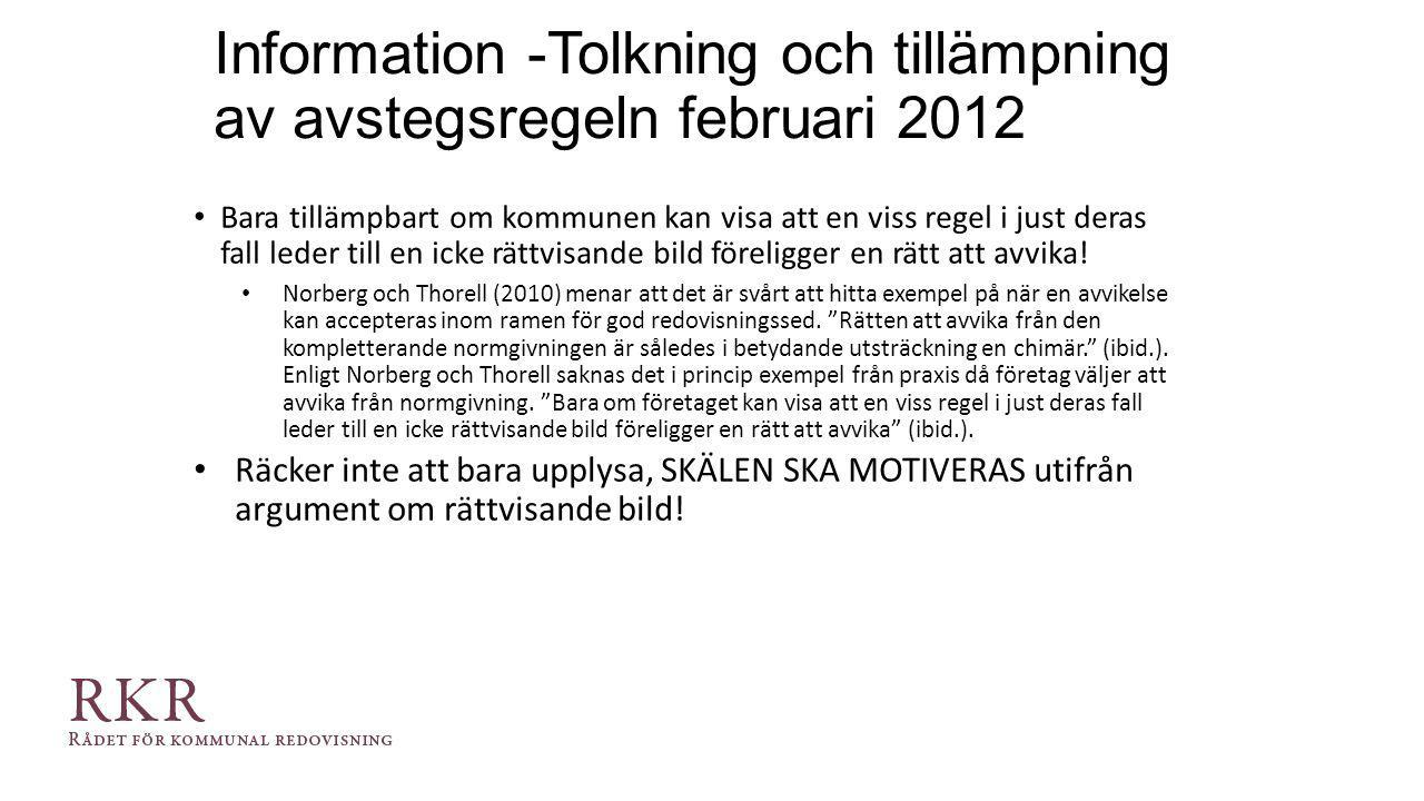 Information -Tolkning och tillämpning av avstegsregeln februari 2012 Bara tillämpbart om kommunen kan visa att en viss regel i just deras fall leder t