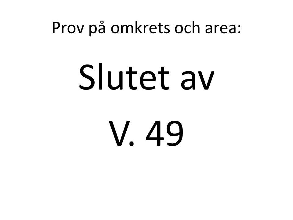 Prov på omkrets och area: Slutet av V. 49