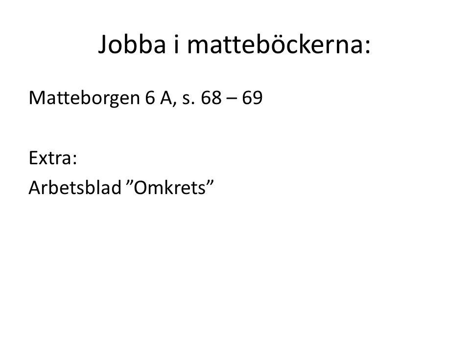 """Jobba i matteböckerna: Matteborgen 6 A, s. 68 – 69 Extra: Arbetsblad """"Omkrets"""""""