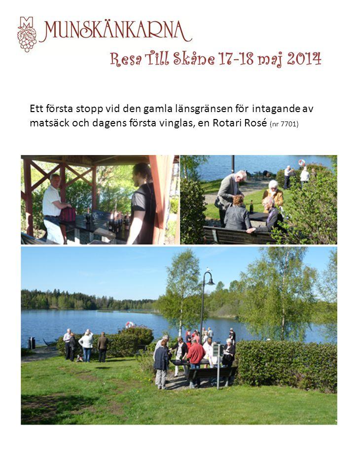 Resa Till Skåne 17-18 maj 2014 Ett första stopp vid den gamla länsgränsen för intagande av matsäck och dagens första vinglas, en Rotari Rosé (nr 7701)