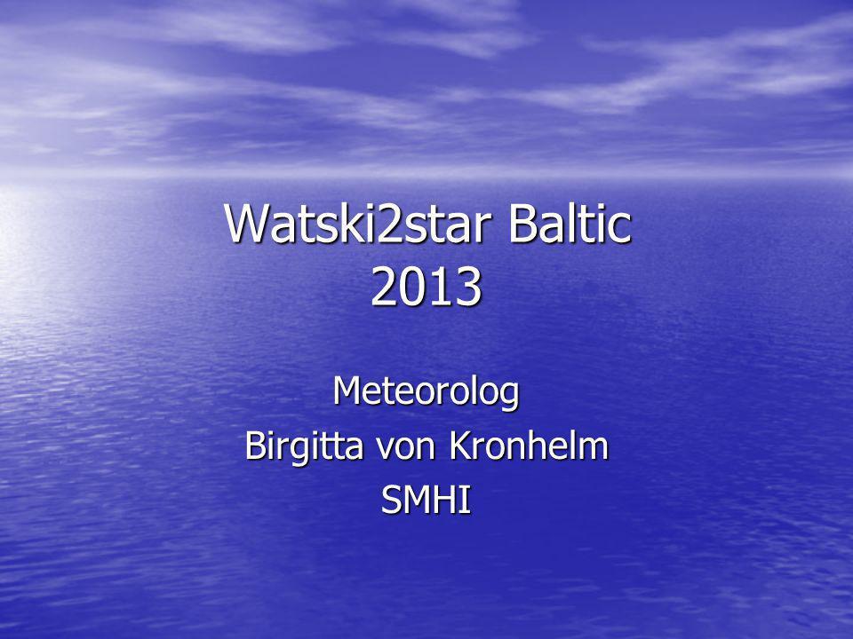 Watski2star Baltic 2013 Meteorolog Birgitta von Kronhelm SMHI