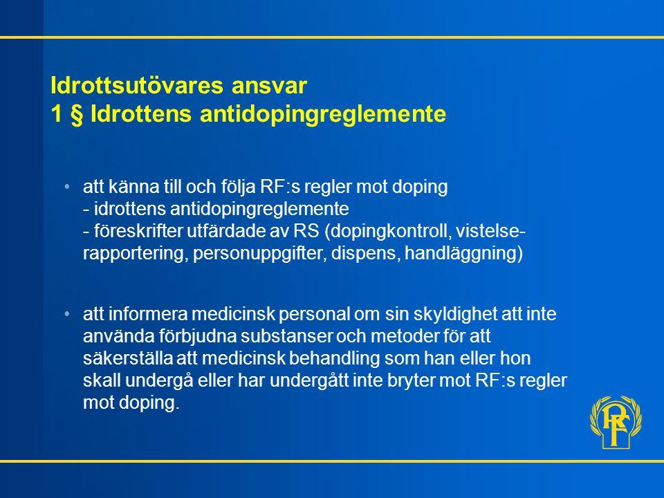 Idrottsutövares ansvar 1 § Idrottens antidopingreglemente att känna till och följa RF:s regler mot doping - idrottens antidopingreglemente - föreskrif