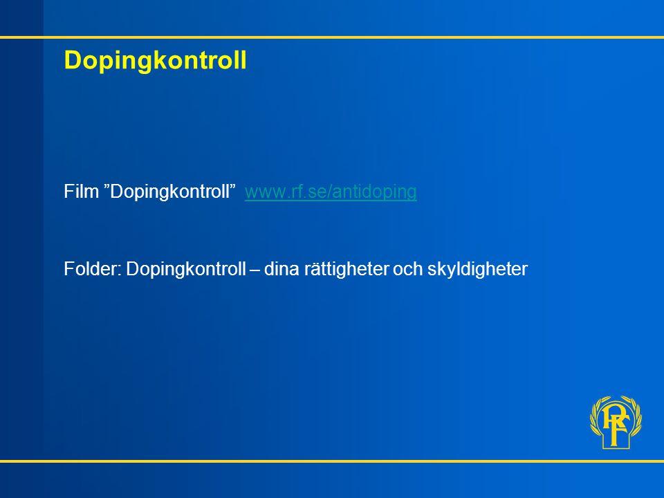 """Dopingkontroll Film """"Dopingkontroll"""" www.rf.se/antidopingwww.rf.se/antidoping Folder: Dopingkontroll – dina rättigheter och skyldigheter"""