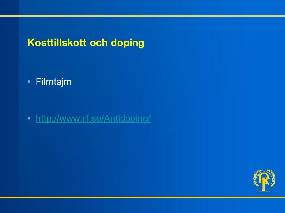 Kosttillskott och doping Filmtajm http://www.rf.se/Antidoping/