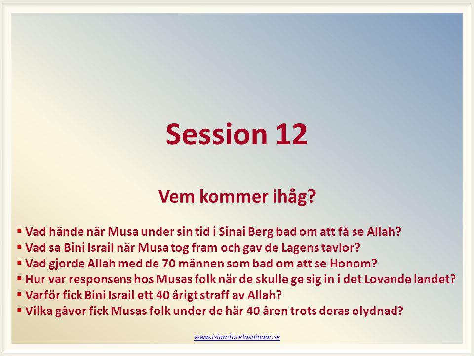 www.islamforelasningar.se Session 12 Vem kommer ihåg.