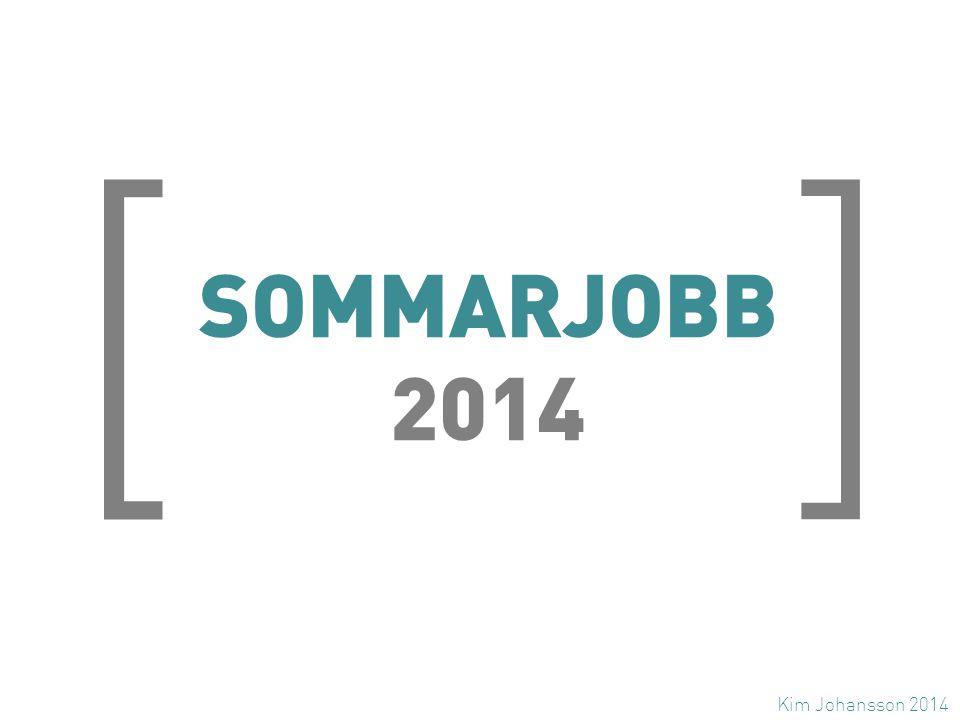 [ ] SOMMARJOBB 2014 Kim Johansson 2014
