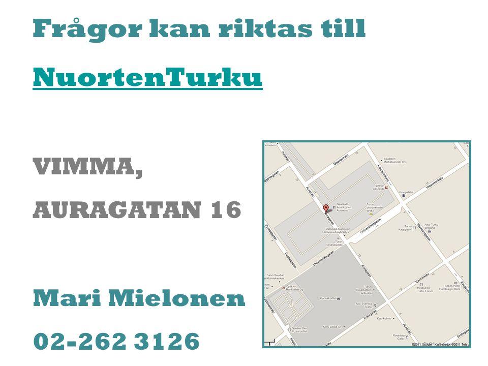 Frågor kan riktas till NuortenTurku VIMMA, AURAGATAN 16 Mari Mielonen 02-262 3126