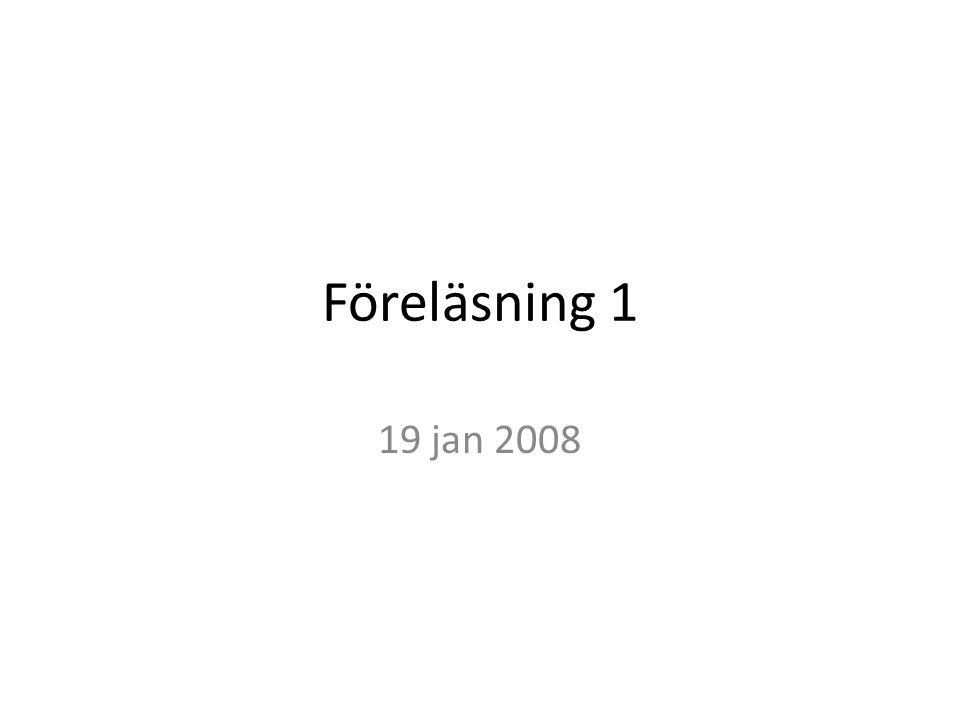 Föreläsning 1 19 jan 2008