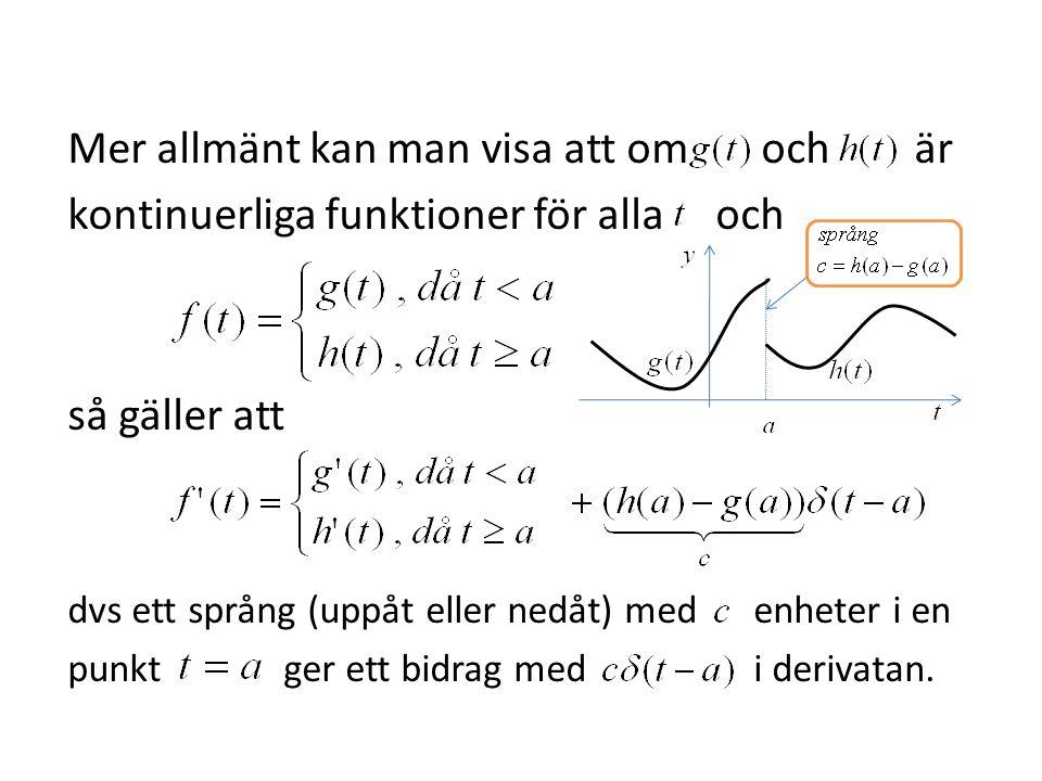 Mer allmänt kan man visa att om och är kontinuerliga funktioner för alla och så gäller att dvs ett språng (uppåt eller nedåt) med enheter i en punkt g