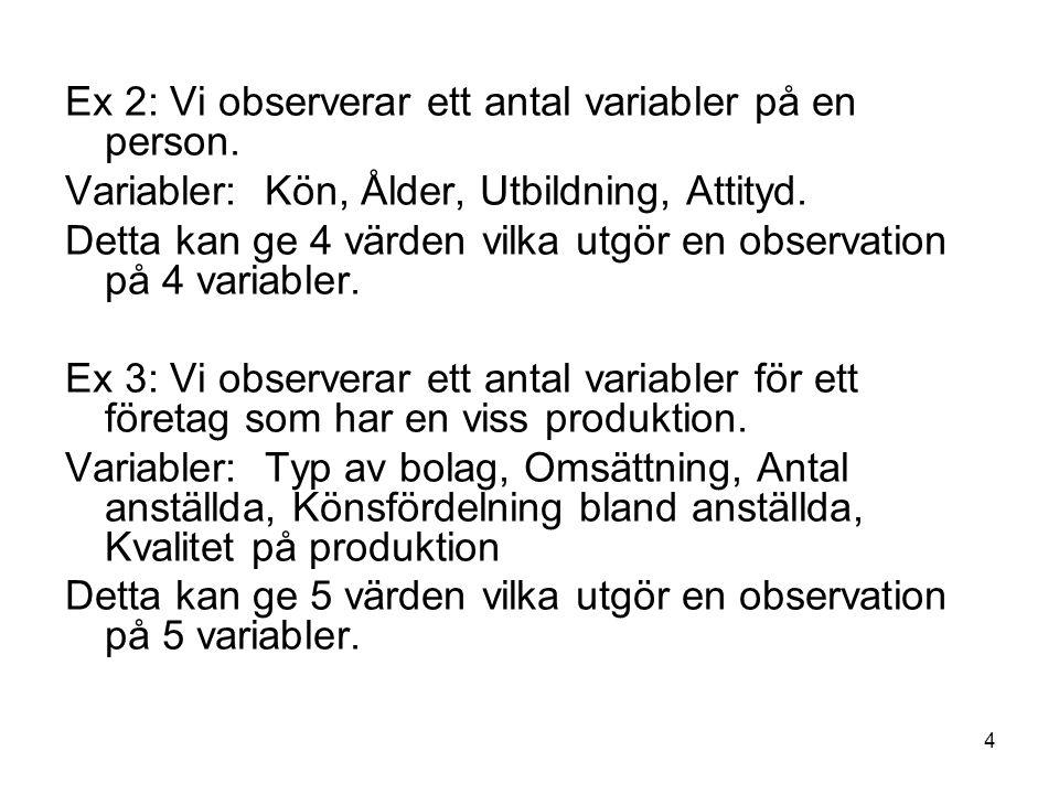 4 Ex 2: Vi observerar ett antal variabler på en person.