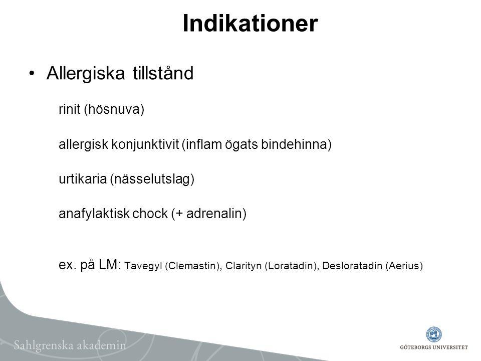 Indikationer Allergiska tillstånd rinit (hösnuva) allergisk konjunktivit (inflam ögats bindehinna) urtikaria (nässelutslag) anafylaktisk chock (+ adre