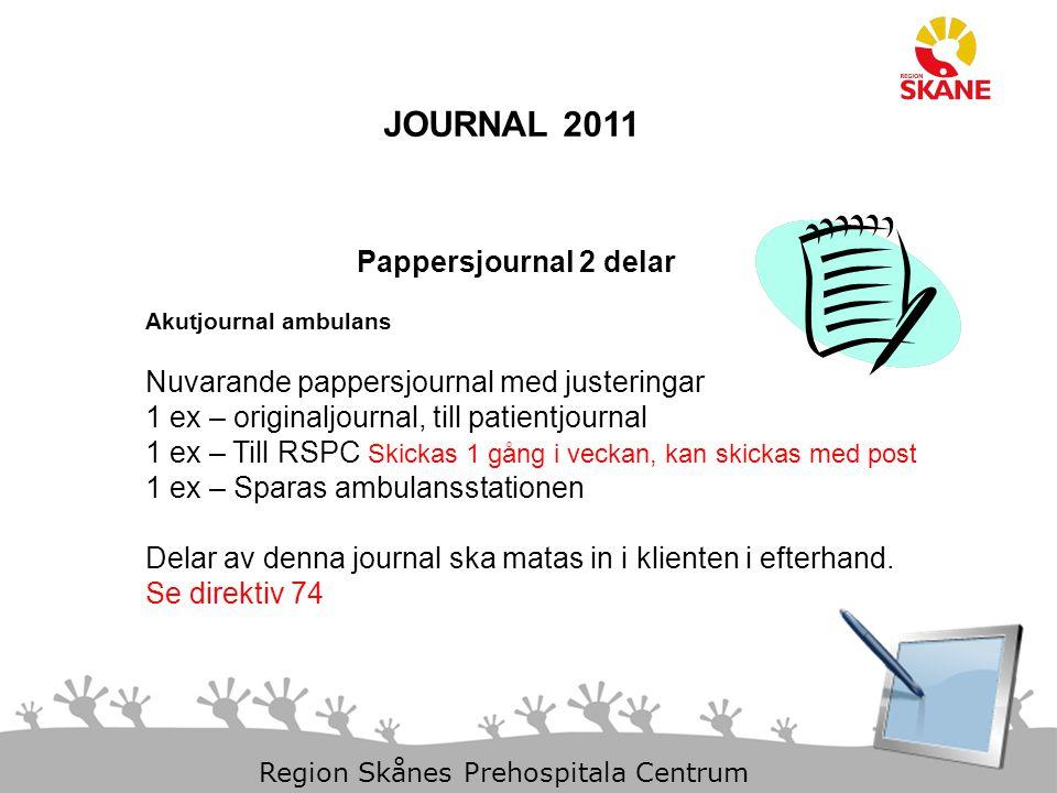 11-Dec-14 Slide 16 Region Skånes Prehospitala Centrum JOURNAL 2011 Pappersjournal 2 delar Akutjournal ambulans Nuvarande pappersjournal med justeringar 1 ex – originaljournal, till patientjournal 1 ex – Till RSPC Skickas 1 gång i veckan, kan skickas med post 1 ex – Sparas ambulansstationen Delar av denna journal ska matas in i klienten i efterhand.