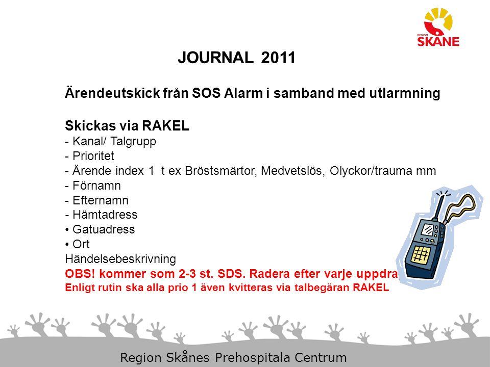 11-Dec-14 Slide 5 Region Skånes Prehospitala Centrum JOURNAL 2011 Ärendeutskick från SOS Alarm i samband med utlarmning Skickas som SMS till mobiltelefon Kompletterande uppgifter - Ärendenummer (1234567-2) - Ärende index 2 och 3 - Övriga ärendeindex ( Räddningsuppdrag) - Vägbeskrivning - Till adress Gatuadress Ort - Lämna tid - Position, koordinater i RT90 OBS.