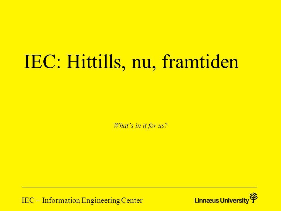 IEC – Information Engineering Center Vad är IE(C).