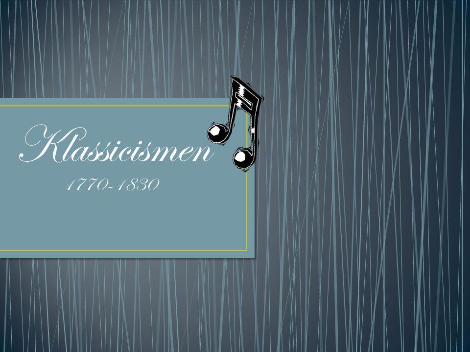 Typiskt för klassicismen En stämma, melodierna –kontinutet, flöde av toner Balanserad Melodistämman självständig, resten bildar harmonier/ackord Mycket stråkvartetter (ex.