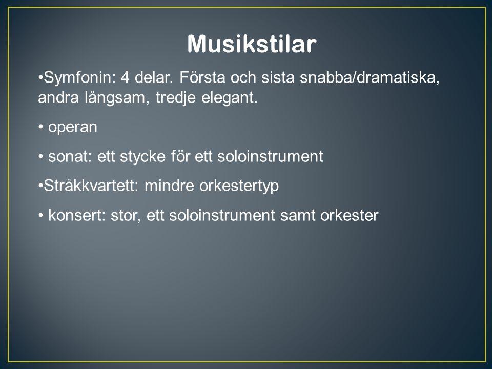 Viktiga musikbegrepp för epoken - symfoni: viktigaste musikformen t.ex.