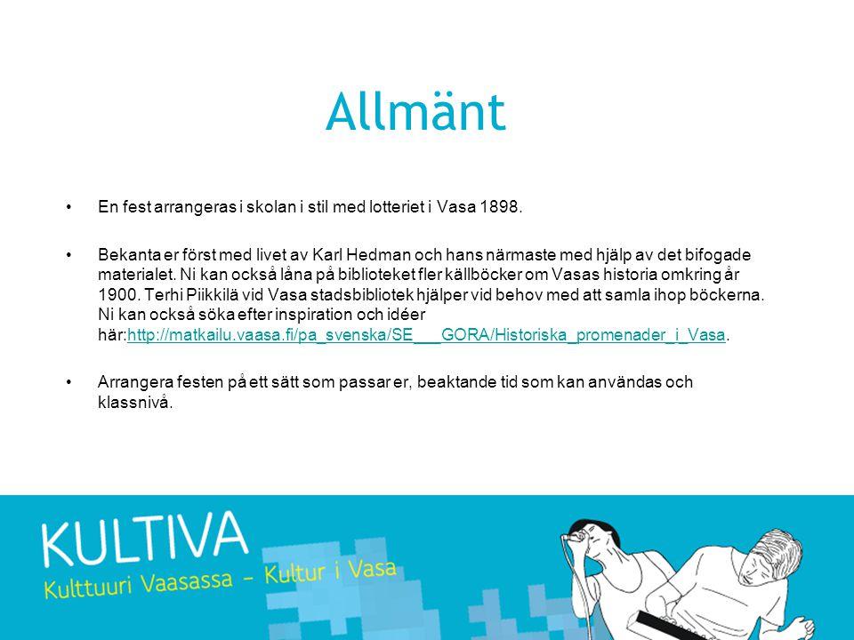 Allmänt En fest arrangeras i skolan i stil med lotteriet i Vasa 1898.