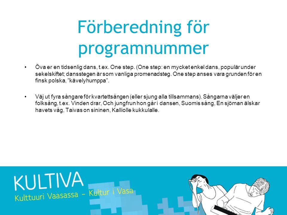 Förberedning för programnummer Öva er en tidsenlig dans, t.ex.