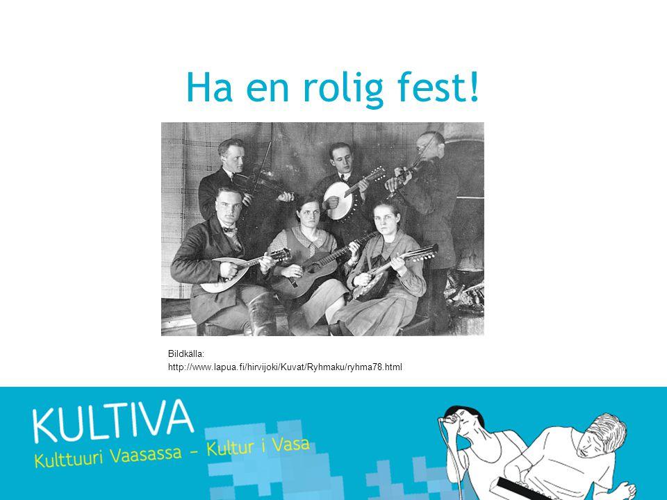 Ha en rolig fest! Bildkälla: http://www.lapua.fi/hirvijoki/Kuvat/Ryhmaku/ryhma78.html