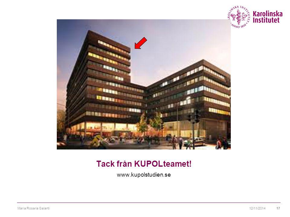 Tack från KUPOLteamet! www.kupolstudien.se 12/11/2014Maria Rosaria Galanti17