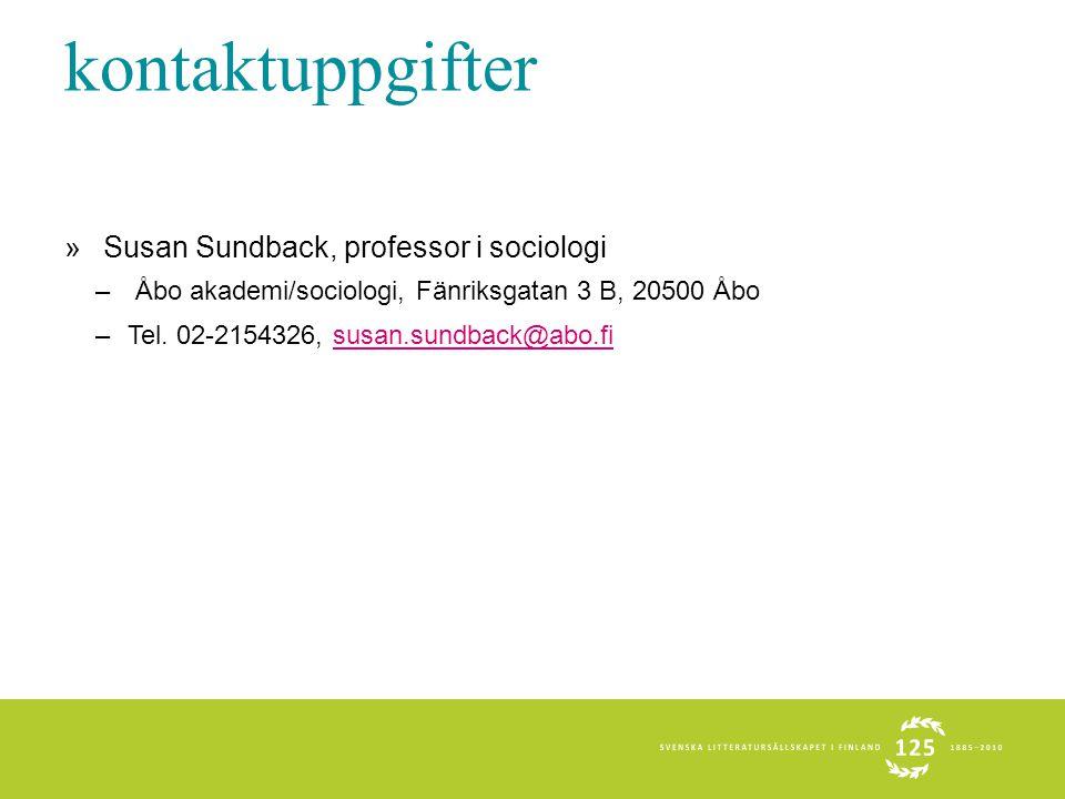 kontaktuppgifter » Susan Sundback, professor i sociologi – Åbo akademi/sociologi, Fänriksgatan 3 B, 20500 Åbo –Tel.